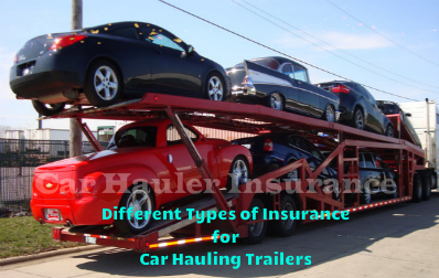 Different Types of Insurance for Car Hauling Trailers