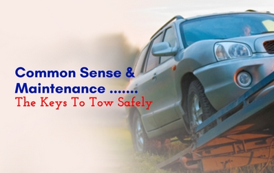 Common Sense And Maintenance Are The Keys To Tow Safely