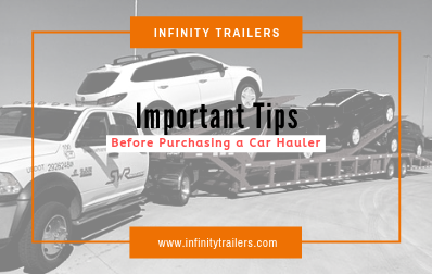 Important Tips To Keep In Mind Before Purchasing a Car Hauler
